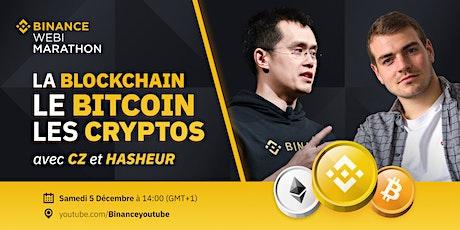 [WEBIMARATHON #1] La Blockchain, le Bitcoin, les Cryptos avec CZ et Hasheur tickets