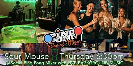 FREE TICKETS  for Thursday Sour Mouse Social Ping Pong Mixer tickets