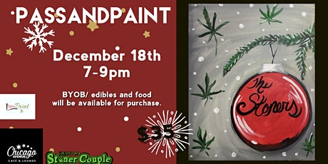 Pass&Paint  Stoners Christmas tickets