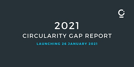 Circularity Gap Report 2021 - Live Launch Event tickets