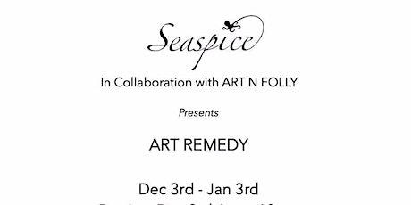 The Gallery at Seaspice & ART N FOLLY  present  ART REMEDY tickets
