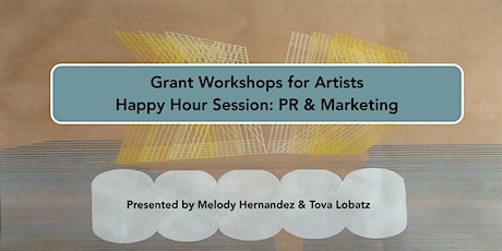 Grant Workshops for Artists Happy Hour Sessions: PR/Marketing Panel tickets