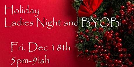 Holiday Ladies Night and BYOB! tickets