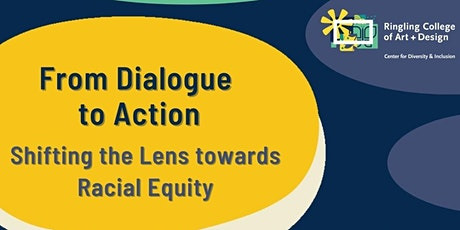 InDialogue: From Dialogue to Action-Shifting the Lens towards Racial Equity tickets
