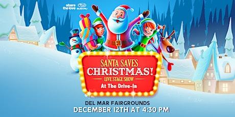 SUBARU PRESENTS SANTA SAVES CHRISTMAS LIVE DRIVE-IN EVENT DEL MAR 4:30P SAT tickets