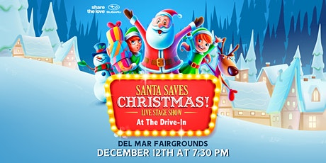 SUBARU PRESENTS SANTA SAVES CHRISTMAS LIVE DRIVE-IN EVENT DEL MAR 7:30P SAT tickets