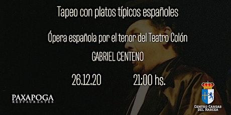 Tapeo español con ópera española por Gabriel Centeno entradas