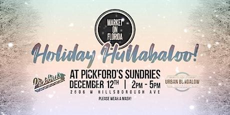 Holiday Hullabaloo at Pickford's Sundries tickets