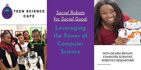 Teen Science Cafe: Leveraging the Power of Computer Science for Social Good tickets
