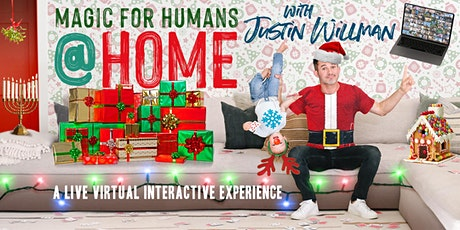 MAGIC FOR HUMANS (AT HOME) with Justin Willman - HOLIDAY SHOW! tickets