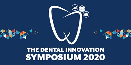 Dental Innovation Symposium 2020 will be rescheduled: NEW date and venue TBC tickets