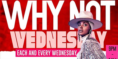 WHY NOT WEDNESDAY tickets
