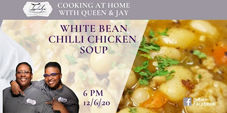 """Cooking with Queen & Jay """"White Bean Chilli Chicken Soup"""" tickets"""