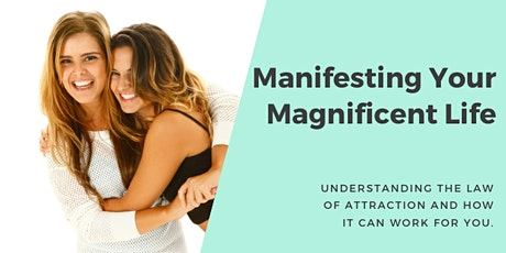 Manifesting Your Magnificent Life tickets