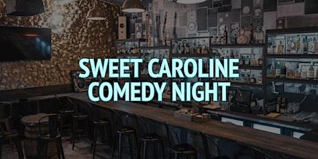 Sweet Caroline Comedy Night tickets