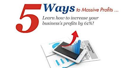 5 Ways To Massive Profits (Really!) tickets