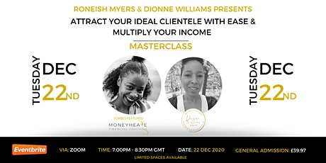 Attract Your Ideal Clientele With Ease And Multiply Your Income tickets