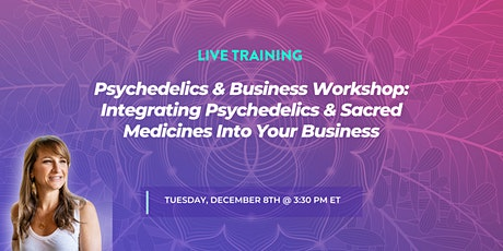 Integrating Psychedelics and Plant Medicines into Your Business  {Free} tickets