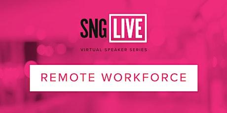 SNG Live Speaker Series: Remote Workforce 2021 tickets