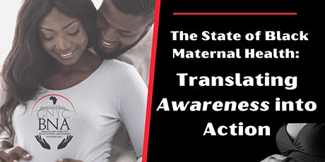 The State of Black Maternal Health: Translating Awareness into Action tickets