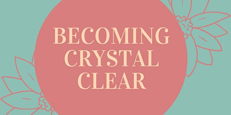 Becoming Crystal Clear:  A 1-day Retreat to Release, Reset and Renew tickets