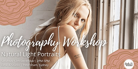 PHOTOGRAPHY WORKSHOP: Natural Light Portraits tickets