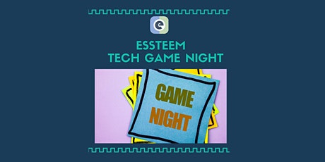 Essteem Tech Game Night tickets