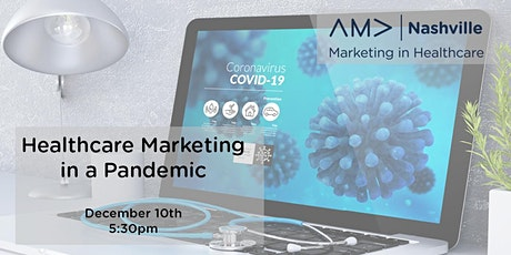 Marketing in Healthcare: Healthcare Marketing in a Pandemic tickets