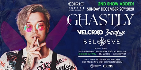 Ghastly | IRIS ESP101 Learn to Believe | Sun Dec 20 | VERY special Night 2 tickets