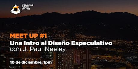 Speculative Futures San José  MEET UP #1 entradas