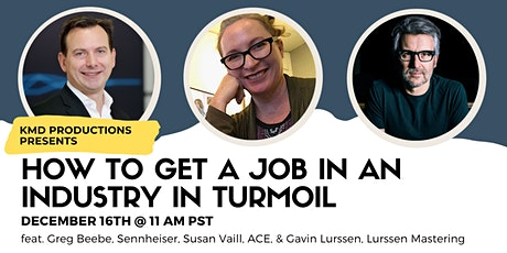 How to Get a Job in an Industry in Turmoil tickets