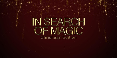 "Jason Bird Presents ""In Search of Magic - A Very Magical Christmas"" tickets"