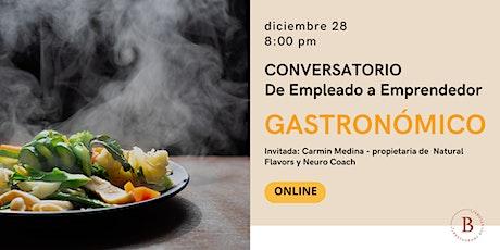 De Empleado a Emprendedor Gastronómico cambio de Mindset tickets