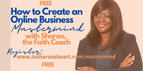 """How to Create an Online Business"" MASTERMIND tickets"