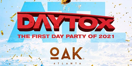 DAYTOX ATL: THE FIRST DAY PARTY OF 2021 tickets