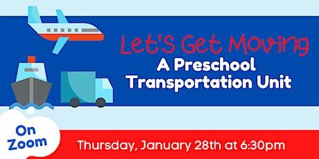 Online: Let's Get Moving - A Preschool Transportation Unit tickets
