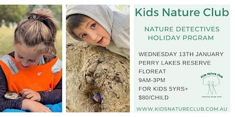 Nature Detectives Holiday Program Kapinara Kids - 13th January tickets