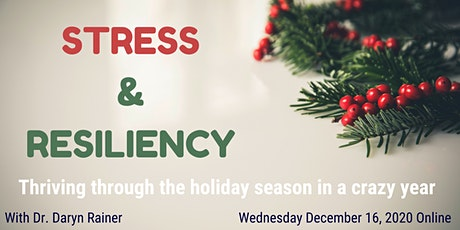 Stress & Resiliency: Thriving Through This Holiday Season tickets