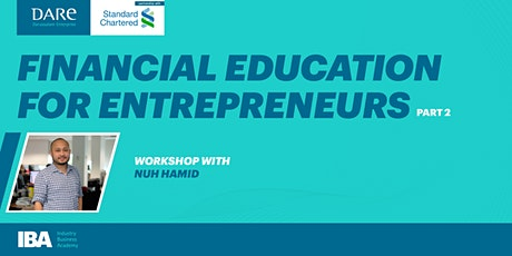 Financial Education for Entrepreneurs Part II by DARe tickets