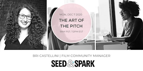Seed & Spark: The Art of The Pitch tickets