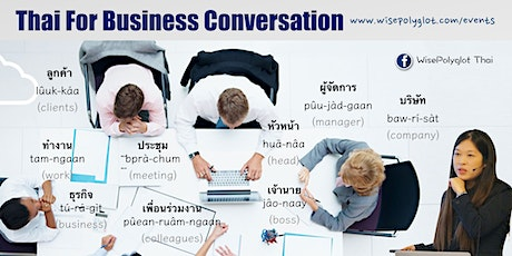 Thai for Business Conversation Workshop (with 1 year of E-Coaching Program) tickets