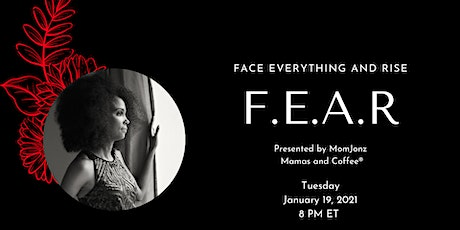 Overcoming FEAR  and stepping out to F.E.A.R tickets