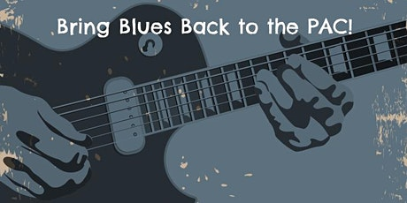 Bring Blues Music Back to the PAC! tickets