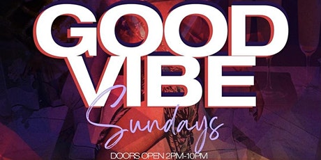 GOOD VIBES SUNDAYS  Brunch Day Party  - Unlimited Drinks tickets