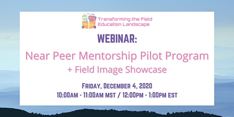 TFEL Webinar: Near Peer Mentorship Pilot Program + Field Image Showcase billets
