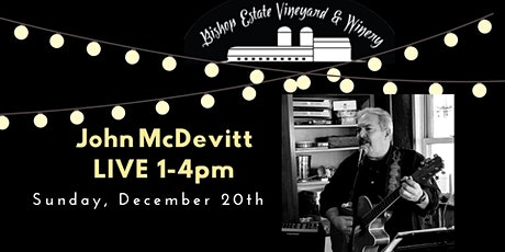 John McDevitt Live at Bishop Estate Vineyard and Winery tickets