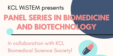 KCLWiSTEM Panel Series: Biomedicine and Biotechnology billets