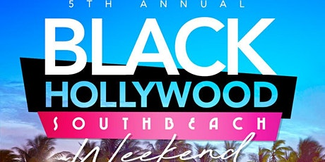 POSTPONED TO JUNE 2021//EXACT DATES TBA//THE 5TH ANNUAL BLACK HOLLYWOOD WEEKEND IN SOUTH BEACH (PARTY PASS) tickets