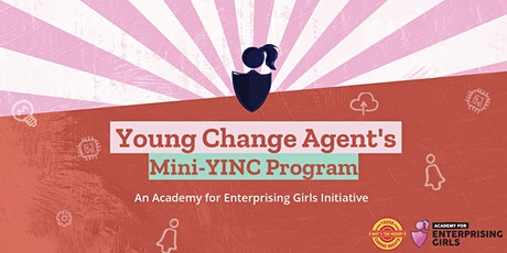 YINC Canberra 2021 - Academy for Enterprising Girls & Young Change Agents tickets