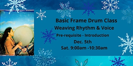 Frame Drum Class Weaving Rhythm & Voice Dec. 5th only entradas